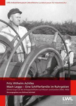 Mach Leggo – Eine Schifferfamilie im Ruhrgebiet von Achilles,  Fritz Wilhelm, Schinkel,  Eckhard