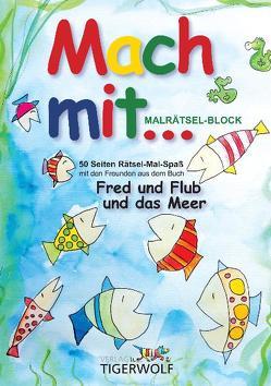 Mach mit Malrätselblock, Fred und Flub und das Meer von Kreichgauer,  Maike, Wimmer,  Silvia