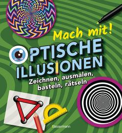 Mach mit! – Optische Illusionen: Zeichnen, ausmalen, basteln, rätseln, spielen! Das Aktivbuch für Kinder ab 6 Jahren von Baker,  Laura