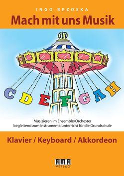 Mach mit uns Musik. 5: Klavier/Keyboard/Akkordeon von Brzoska,  Ingo