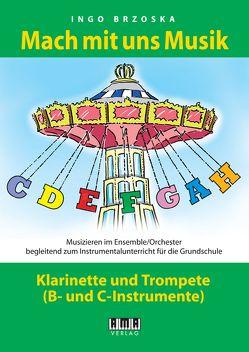 Mach mit uns Musik. 6: Klarinette/Trompete von Brzoska,  Ingo