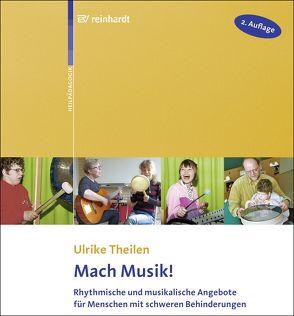 Mach Musik! von Theilen,  Ulrike