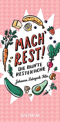 Mach´ Rest! von Zabojnik-Ihla,  Johanna