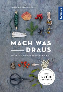 Mach was draus von Hecker,  Frank, Hecker,  Katrin