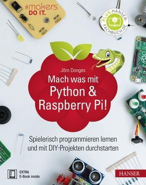 Mach was mit Python & Raspberry Pi! von Donges,  Jörn