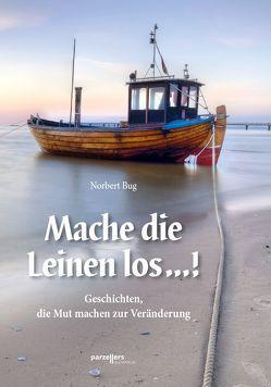 Mache die Leinen los …! von Bug,  Norbert