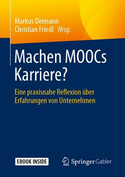 Machen MOOCs Karriere? von Deimann,  Markus, Friedl,  Christian