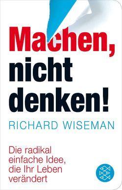 Machen – nicht denken! von Schröder,  Jürgen, Wiseman,  Richard