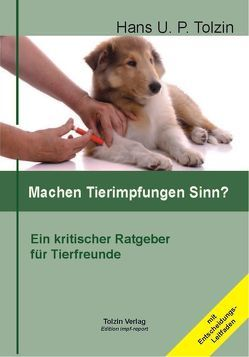 Machen Tierimpfungen Sinn? von Tolzin,  Hans U. P.