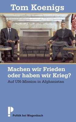 Machen wir Frieden oder haben wir Krieg? von Koenigs,  Tom, Schmierer,  Joscha