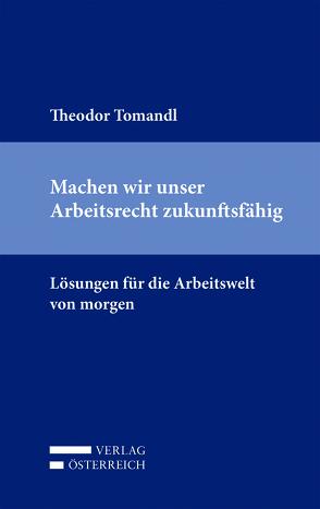 Machen wir unser Arbeitsrecht zukunftsfähig von Tomandl,  Theodor