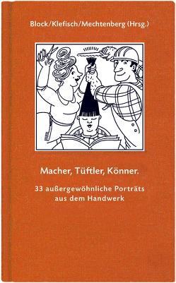 Macher, Tüftler, Könner von Block,  Michael, Brigitte,  Klefisch, Mechtenberg,  Nicole