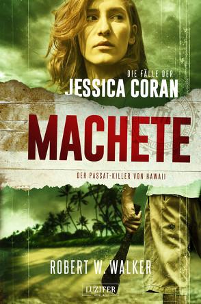 MACHETE – Der Passat-Killer von Hawaii von Seedorf,  Phillip, Walker,  Robert W.