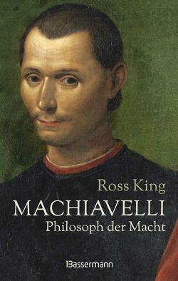 Machiavelli – Philosoph der Macht von King,  Ross, Kremer,  Stefanie