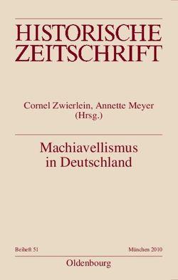 Machiavellismus in Deutschland von Meyer,  Annette, Speek,  Sven Martin, Zwierlein,  Cornel