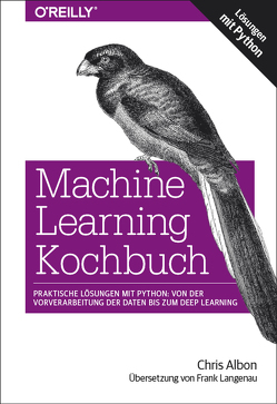 Machine Learning Kochbuch von Albon,  Chris, Langenau,  Frank