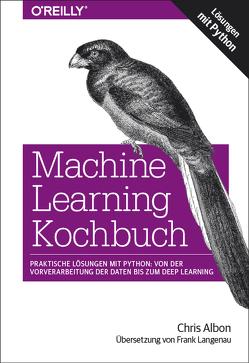 Machine Learning Kochbuch von Albon,  Chris, Langenau,  Frank
