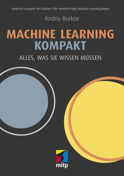 Machine Learning kompakt von Burkov,  Andriy