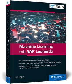 Machine Learning mit SAP Leonardo von Gregori,  Lars