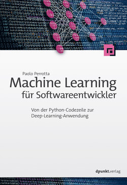 Machine Learning für Softwareentwickler von Perrotta,  Paolo