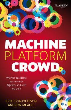 Machine, Platform, Crowd von Brynjolfsson,  Erik, McAfee,  Andrew, Seedorf,  Philipp