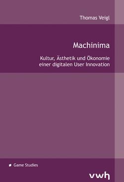 Machinima von Veigl,  Thomas