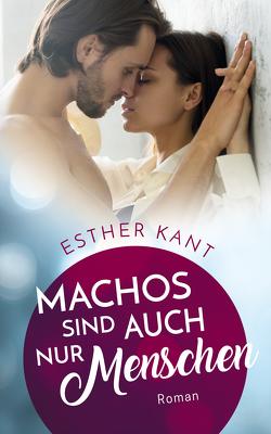 Machos sind auch nur Menschen von Esther,  Kant
