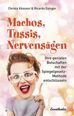 Machos, Tussis, Nervensägen von Exinger,  Ricardo, Kössner,  Christa