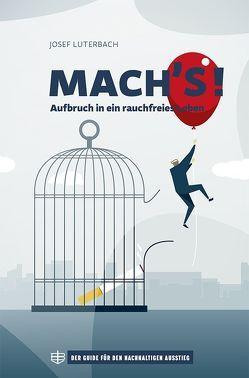 MACH'S! von Luterbach,  Josef