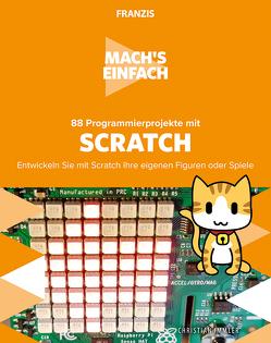 Mach's einfach: 88 Anleitungen Spannende Programmierprojekte mit Scratch von Immler,  Christian