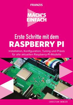 Mach's einfach: Erste Schritte mit Raspberry Pi von Immler,  Christian