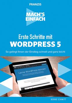 Mach's einfach: Erste Schritte mit WordPress 5 von Schmitt,  Bernd