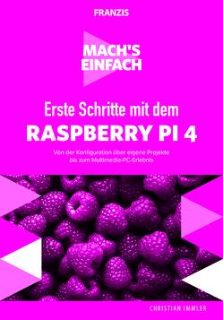 Mach's einfach: Erste Schritte Raspberry Pi 4 von Immler,  Christian