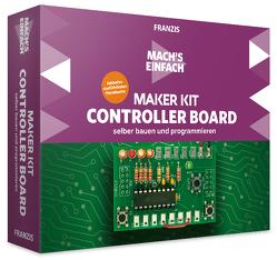 Mach's einfach: Maker Kit Controller Board selbst bauen und programmieren von Kainka,  Burkhard