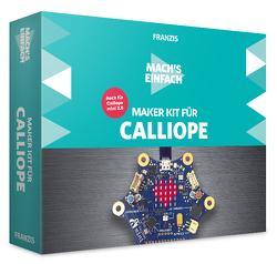 Mach's einfach: Maker Kit für Calliope von Immler,  Christian