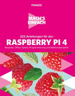 Mach's einfach:222 Anleitungen für den Raspberry Pi 4 von Immler,  Christian