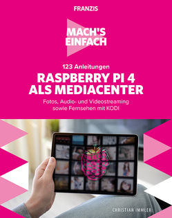 Mach's einfach:Raspberry Pi als Media Center von Immler,  Christian