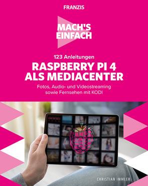 Mach's einfach:Raspberry Pi als Media Center von Immler,  Christian