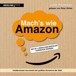 Mach's wie Amazon! von Knill,  Bärbel, Rossman,  John, Wolter,  Peter