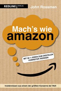 Mach's wie Amazon! von Knill,  Bärbel, Rossman,  John
