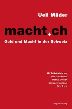macht.ch von Bossert,  Markus, Jey Aratnam,  Ganga, Mäder,  Ueli, Streckeisen,  Peter, Trepp,  Gian