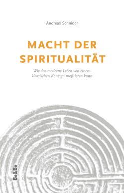 Macht der Spiritualität von Schnider,  Andreas