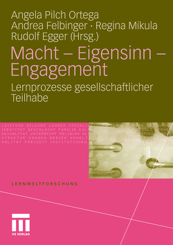 Macht – Eigensinn – Engagement von Egger,  Rudolf, Felbinger,  Andrea, Mikula,  Regina, Pilch Ortega,  Angela