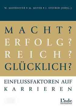 Macht? Erfolg? Reich? Glücklich? von Mayrhofer,  Wolfgang, Meyer,  Michael, Steyrer,  Johannes