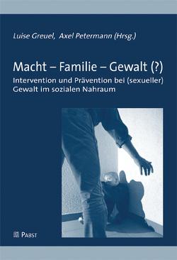 Macht – Familie – Gewalt (?) von Greuel,  Luise, Petermann,  Axel