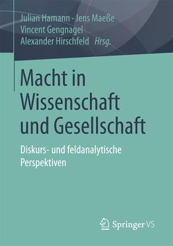Macht in Wissenschaft und Gesellschaft von Gengnagel,  Vincent, Hamann,  Julian, Hirschfeld,  Alexander, Maeße,  Jens