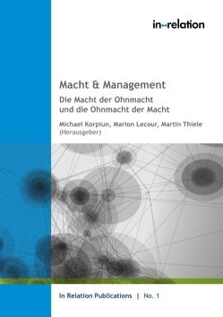 Macht & Management von Korpiun,  Michael, Lecour,  Marion, Thiele,  Martin