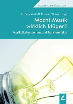 Macht Musik wirklich klüger? von Gembris,  Heiner, Kraemer,  Rudolf-Dieter, Maas,  Georg
