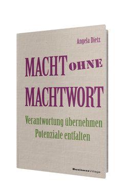 Macht ohne Machtwort von Dietz,  Angela