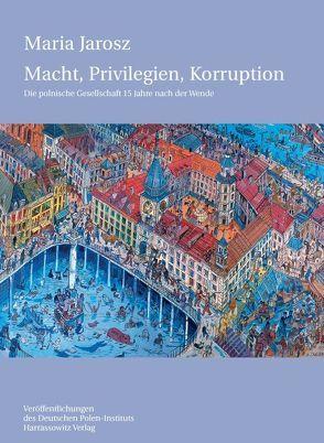 Macht, Privilegien, Korruption von Jarosz,  Maria, Loew,  Peter O